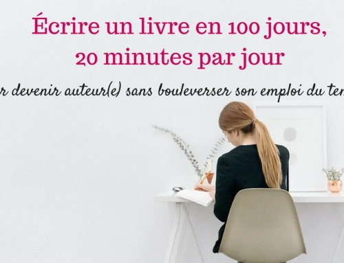J'ai testé pour vous «Ecrire un livre en 100 jours et 20 minutes par jours» de Véronique PLOUVIER